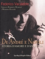 De Andre' e Napoli Storia d' amore e d' anarchia